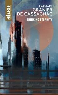 Raphaël Granier de Cassagnac - Thinking Eternity.