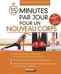 Raphaël Gruman et Anne Dufour - 15 minutes par jour pour un nouveau corps.