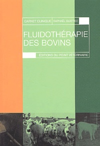 Raphaël Guatteo - Fluidothérapie des bovins.