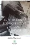 Raphaël Guerinoni - Les petits contes sceptiques d'une vie sans épandage - Roman.
