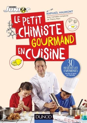 Le petit chimiste gourmand en cuisine - Raphaël Haumont - 9782100747665 - 9,99 €