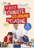 Raphaël Haumont - Le petit chimiste gourmand en cuisine.