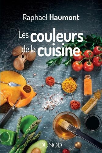 Les couleurs de la cuisine - Raphaël Haumont - Format PDF - 9782100789993 - 14,99 €