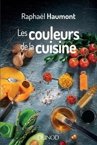 Raphaël Haumont - Les couleurs de la cuisine - Avec Raphaël Haumont, la science a du goût !.