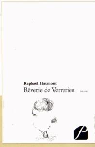 Raphaël Haumont - Rêverie de verreries.