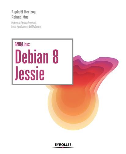 Debian 8 Jessie - 9782212507980 - 27,99 €