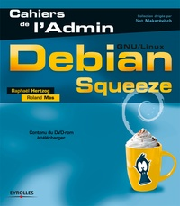 Raphaël Hertzog et Roland Mas - Debian Squeeze.