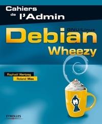 Raphaël Hertzog et Roland Mas - Debian Wheezy (GNU/Linux).