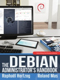 Raphaël Hertzog et Roland Mas - The Debian Administrator's Handbook - Debian Wheezy from Discovery to Mastery.