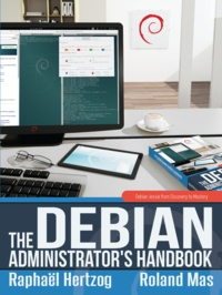 Raphaël Hertzog et Roland Mas - The Debian Administrator's Handbook - Debian Jessie From Discovery To Mastery.