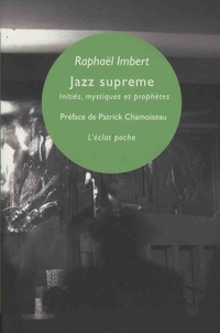 Raphaël Imbert - Jazz supreme - Initiés, mystiques & prophètes.