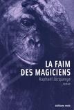 Raphaël Jacquerye - La faim des magiciens.