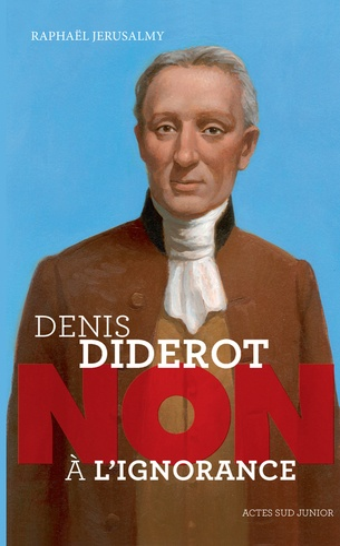 "Denis Diderot : ""Non à l'ignorance"""