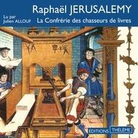 Raphaël Jérusalmy et Julien Allouf - La confrérie des chasseurs de livres.