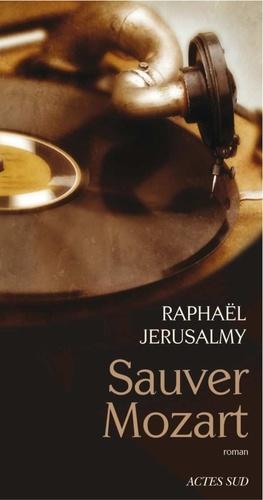 Sauver Mozart. Le journal d'Otto J. Steiner