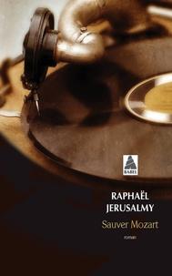 Raphaël Jérusalmy - Sauver Mozart - Le journal d'Otto J. Steiner.