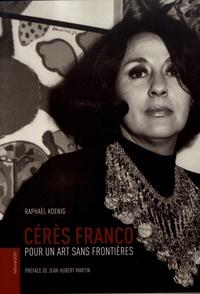 Raphaël Koenig - Cérès Franco - Pour un art sans frontières.