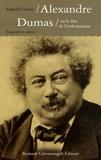 Raphaël Lahlou - Alexandre Dumas - Ou le don de l'enthousiasme.