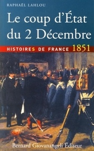 Le coup d'Etat du 2 décembre 1851 - Raphaël Lahlou pdf epub