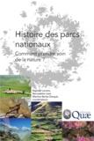 Raphaël Larrère et Bernadette Lizet - Histoire des parcs nationaux - Comment prendre soin de la nature ?.
