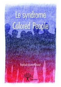Raphaël Laurent Ducart - Le syndrome colored people.