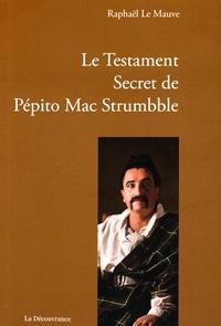 Raphaël Le Mauve - Le testament secret de Pépito Mac Strumbble.