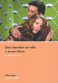 Raphaël Lefèvre - Une chambre en ville de Jacques Demy - Accords et accrocs.