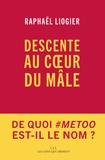 Raphaël Liogier - Descente au coeur du mâle.