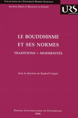 Le Bouddhisme et ses normes. Traditons-Modernités