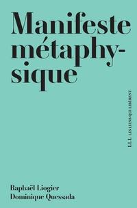 Raphaël Liogier et Dominique Quessada - Manifeste métaphysique.
