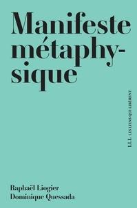Téléchargement de livres audio sur l'iphone 5 Manifeste métaphysique par Raphaël Liogier, Dominique Quessada 9791020907486 en francais