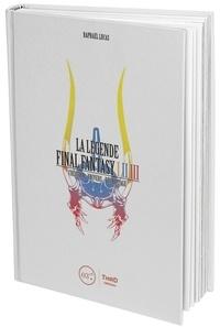 Téléchargez des livres au format pdf à partir de google books La légende Final Fantasy I, II & III  - Création, univers, décryptage in French