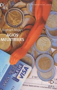 Raphaël Majan - Une contre-enquête du commissaire Liberty  : Agios meurtriers.