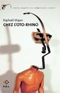 Raphaël Majan - Une contre-enquête du commissaire Liberty  : Chez l'oto-rhino.
