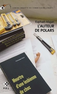 Raphaël Majan - Une contre-enquête du commissaire Liberty  : L'auteur de polars.