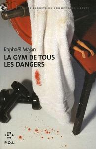 Raphaël Majan - Une contre-enquête du commissaire Liberty  : La gym de tous les dangers.