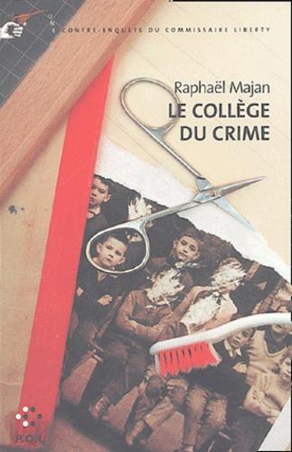Une contre-enquête du commissaire Liberty  Le Collège du crime