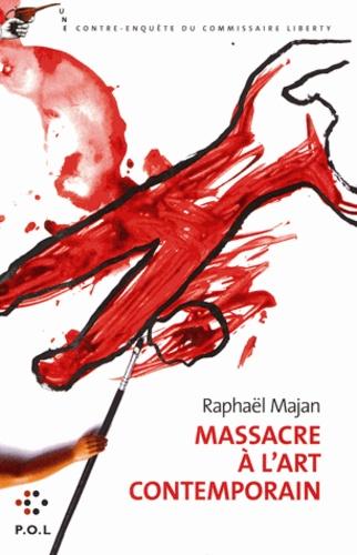 Une contre-enquête du commissaire Liberty  Massacre à l'art contemporain