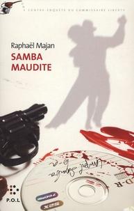 Raphaël Majan - Une contre-enquête du commissaire Liberty  : Samba maudite.