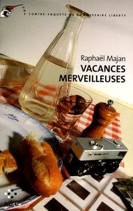 Raphaël Majan - Une contre-enquête du commissaire Liberty  : Vacances merveilleuses.