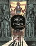 Raphaël Martin et Jean-Christophe Piot - Les dieux de l'Egypte.