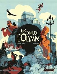 Raphaël Martin et Olivier Balez - Les dieux de l'Olympe.