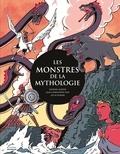 Raphaël Martin et Jean-Christophe Piot - Les monstres de la mythologie.