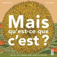 Raphaël Martin et Claire Schvartz - Mais qu'est que c'est ? - Toutes les formes sont dans la nature.