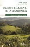 Raphaël Mathevet et Laurent Godet - Pour une géographie de la conservation - Biodiversités, natures et sociétés.