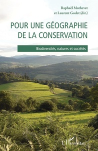 Pour une géographie de la conservation- Biodiversités, natures et sociétés - Raphaël Mathevet pdf epub