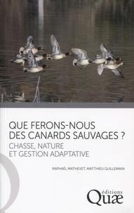 Que ferons nous des canards sauvages ? - Chasse, nature et gestion adaptative.pdf
