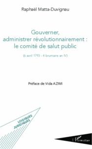 Alixetmika.fr Gouverner, administrer révolutionnairement : le comité de salut public ((6 avril 1793 - 4 brumaire an IV) Image
