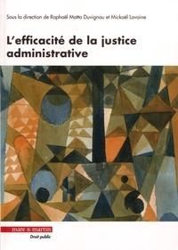 Raphaël Matta-Duvignau et Mickaël Lavaine - L'efficacité de la justice administrative - A la recherche d'une légitimité renouvelée.