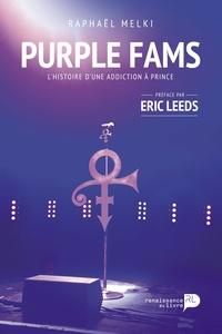 Raphaël Melki - Purple Fam - Histoire d'une addiction à Prince.